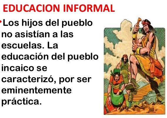 ¿Cómo era la educación de los incas?